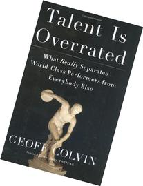 Talent Is Overrated: What Really Separates World-Class