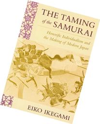 The Taming of the Samurai: Honorific Individualism and the