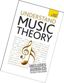 Understand Music Theory: A Teach Yourself Guide