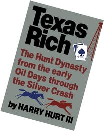 Texas Rich: The Hunt Dynasty, from the Early Oil Days