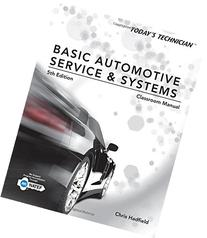 Today's Technician: Basic Automotive Service and Systems,