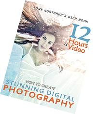 Tony Northrup's DSLR Book: How to Create Stunning Digital