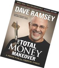 The Total Money Makeover: Classic Edition: A Proven Plan for