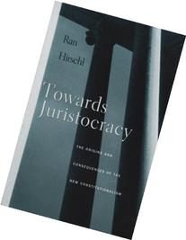 Towards Juristocracy: The Origins and Consequences of the