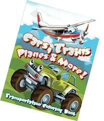 Transportation Coloring Book: Cars, Trains, Planes and More