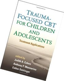 Trauma-Focused CBT for Children and Adolescents: Treatment