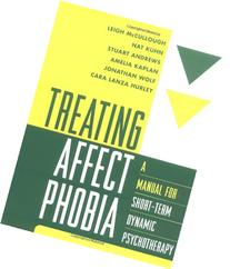 Treating Affect Phobia: A Manual for Short-Term Dynamic