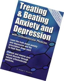 Treating And Beating Anxiety And Depression: With