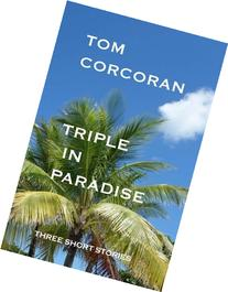 Triple in Paradise: Three Short Stories by the Author of the