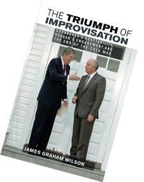 The Triumph of Improvisation: Gorbachev's Adaptability,