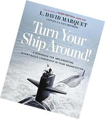 Turn Your Ship Around!: A Workbook for Implementing Intent-