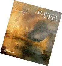 Turner in His Time, Revised and Updated Edition