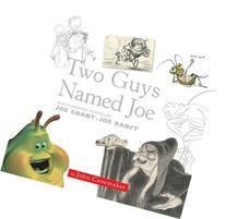 Two Guys Named Joe: Master Animation Storytellers Joe Grant