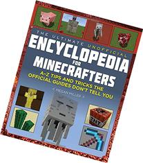 The Ultimate Unofficial Encyclopedia for Minecrafters: An A