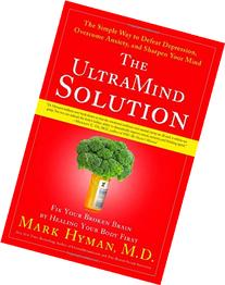The UltraMind Solution: Fix Your Broken Brain by Healing