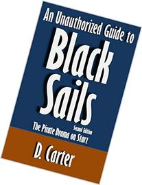 An Unauthorized Guide to Black Sails: The Pirate Drama on