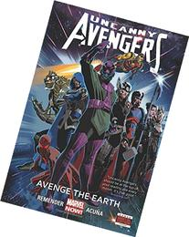 Uncanny Avengers Volume 4: Avenge the Earth
