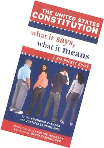 The United States Constitution: What It Says, What It Means