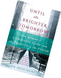 Until the Brighter Tomorrow: One Woman's Courageous Climb