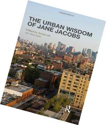 The Urban Wisdom of Jane Jacobs 1