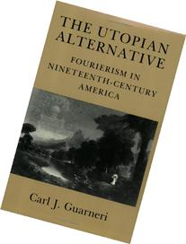 The Utopian Alternative: Fourierism in Nineteenth-Century