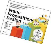 Value Proposition Design: How to Create Products and