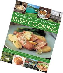 The Very Best of Traditional Irish Cooking: More Than 60