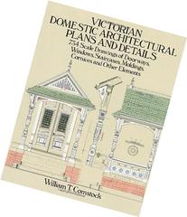 Victorian Domestic Architectural Plans and Details: 734