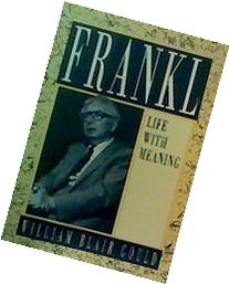 Viktor E Frankl Life with Meaning