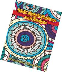 Vivid Bright Patterns & Designs Advanced Adult Coloring Book