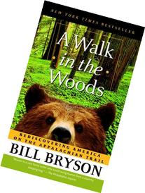 A Walk in the Woods: Rediscovering America on the