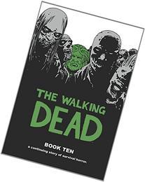 The Walking Dead Book 10 HC