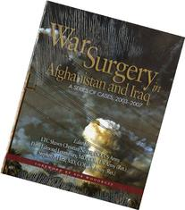 War Surgery in Afghanistan and Iraq: A Series of Cases, 2003