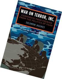 War on Terror, Inc.: Corporate Profiteering from the
