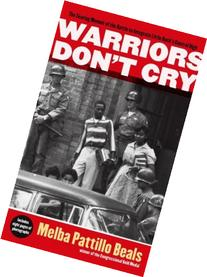 Warriors Don't Cry: A Searing Memoir of the Battle to