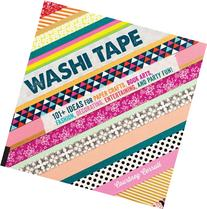 Washi Tape: 101+ Ideas for Paper Crafts, Book Arts, Fashion