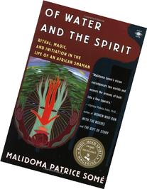 Of Water and the Spirit: Ritual, Magic and Initiation in the