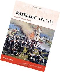 Waterloo 1815 : Mont St Jean and Wavre