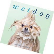 Wet Dog 2016 Wall Calendar
