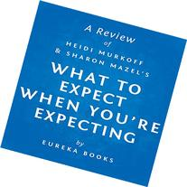 What to Expect When You're Expecting by Heidi Murkoff and