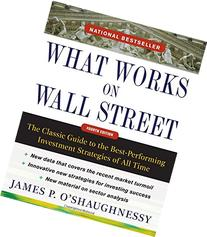 What Works on Wall Street, Fourth Edition: The Classic Guide