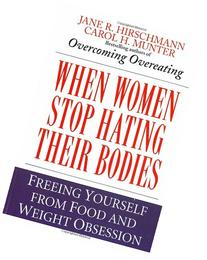 When Women Stop Hating Their Bodies: Freeing Yourself from