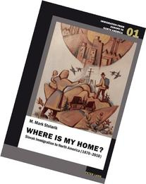 Where is my home?: Slovak Immigration to North America