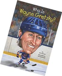 Who Is Wayne Gretzky
