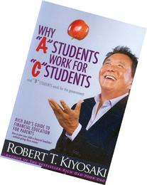 Why 'A' Students Work for 'C' Students and Why 'B' Students