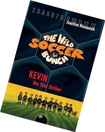 The Wild Soccer Bunch, Book 1, Kevin the Star Striker