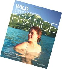 Wild Swimming France: Discover the Most Beautiful Rivers,