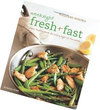 Weeknight Fresh & Fast : Simple, Healthy Meals for Every