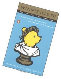 Winnie Ille Pu: A Latin Version of A.A. Milne's Winnie the