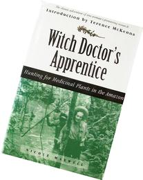 Witch Doctor's Apprentice: Hunting for Medicinal Plants in